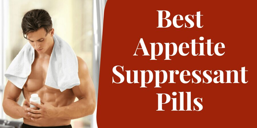 Ranked -7 Best Appetite Suppressant Pills That Really Work – 2021